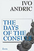 The Days Of The Consuls - Ivo Andric